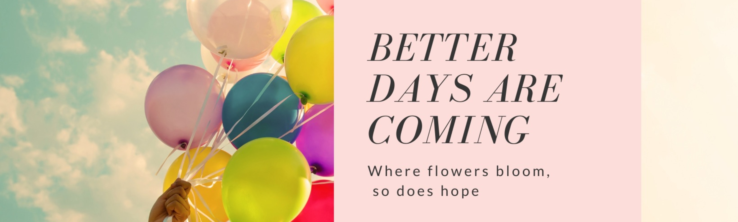 Better days are coming